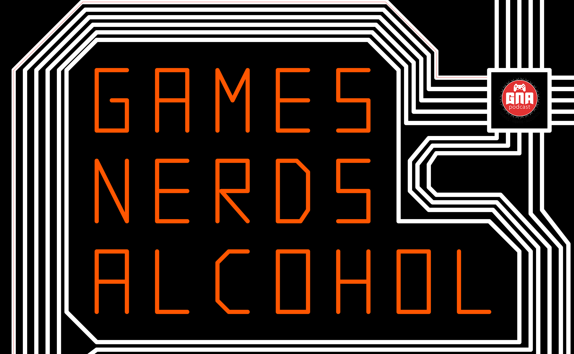 GNA Podcast - Games  Nerds  Alcohol